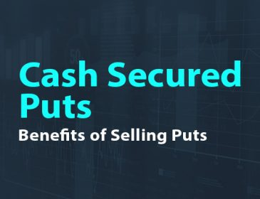 Cash Secured Puts: Benefits of Selling Puts
