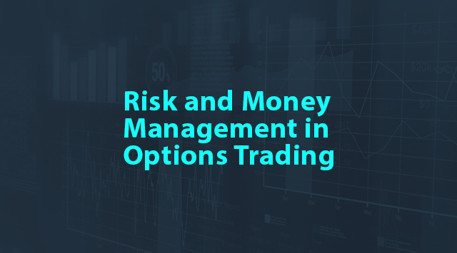 Options Insights: Top 3 Strategies to Generate Income with Options Options Insights:Risk and Money Management in Options Trading