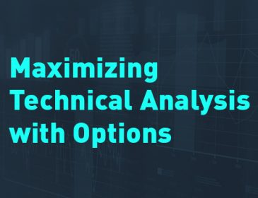 Options Insights: Maximizing Technical Analysis with Options