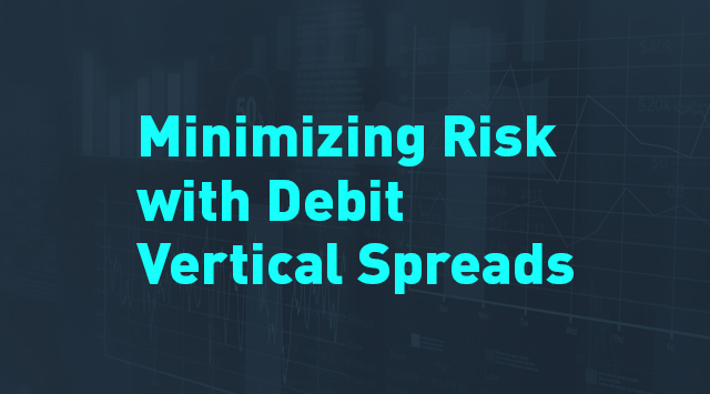 Options Insights: Minimizing Risk with Debit Vertical Spreads